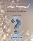 Calm Beyond the Reef   of Self-Doubts : A Christian Testimony