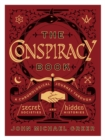 The Conspiracy Book : A Chronological Journey through Secret Societies and Hidden Histories