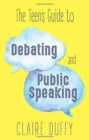 The Teen's Guide to Debating and Public Speaking - Book
