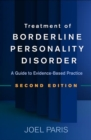 Treatment of Borderline Personality Disorder, Second Edition : A Guide to Evidence-Based Practice - Book