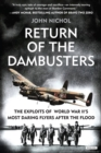 Return of the Dambusters : The Exploits of World War II's Most Daring Flyers After the Flood - eBook