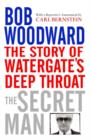The Secret Man : The Story of Watergate's Deep Throat - eBook
