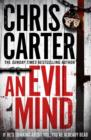 An Evil Mind : A brilliant serial killer thriller, featuring the unstoppable Robert Hunter