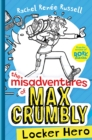 The Misadventures of Max Crumbly 1 : Locker Hero