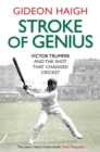 Stroke of Genius : Victor Trumper and the Shot That Changed Cricket - Book