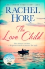 The Love Child : From the author of the Richard and Judy bestseller Last Letter Home - Book