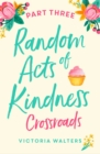 Random Acts of Kindness - Part 3 : Crossroads - eBook
