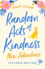 Random Acts of Kindness - Part 4 : New Adventures - eBook