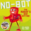 No-Bot the Robot's New Bottom - Book