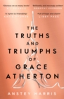 The Truths and Triumphs of Grace Atherton - eBook