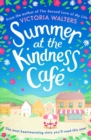 Summer at the Kindness Cafe : The perfect feel-good read for 2019 - eBook