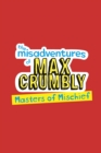 Misadventures of Max Crumbly 3 : Masters of Mischief - Book