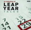 Leap Year Tales : A BBC Radio Collection