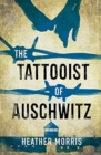 The Tattooist of Auschwitz : the heart-breaking and unforgettable international bestseller