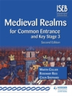 Medieval Realms for Common Entrance and Key Stage 3 2nd edition - Book