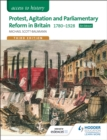 Access to History: Protest, Agitation and Parliamentary Reform in Britain 1780-1928 for Edexcel