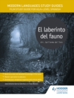 Modern Languages Study Guides: El laberinto del fauno : Film Study Guide for AS/A-level Spanish