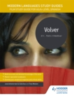 Modern Languages Study Guides: Volver : Film Study Guide for AS/A-level Spanish
