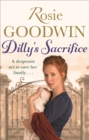 Dilly's Sacrifice : The gripping saga of a mother's love from a much-loved Sunday Times bestselling author