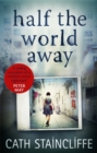 Half the World Away : a chilling evocation of a mother's worst nightmare