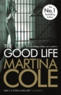 The Good Life : A powerful crime thriller about a deadly love