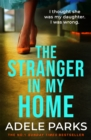 The Stranger In My Home: I thought she was my daughter. I was wrong. - eBook