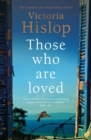 Those Who Are Loved : The compelling Number One Sunday Times bestseller, 'A Must Read' - eBook