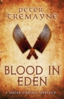 Blood in Eden (Sister Fidelma Mysteries Book 30) : An unputdownable mystery of bloodshed and betrayal - Book
