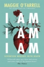 I Am, I Am, I Am: Seventeen Brushes With Death : The Breathtaking Number One Bestseller - Book