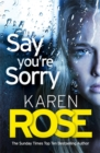 Say You're Sorry (The Sacramento Series Book 1) : when a killer closes in, there's only one way to stay alive