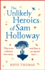 The Unlikely Heroics of Sam Holloway : A superhero story with a big heart