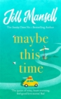 Maybe This Time : The heart-warming new novel of love and friendship from the bestselling author