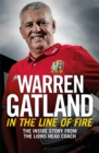In the Line of Fire : The Inside Story from the Lions Head Coach - Book