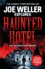 Joe Weller Explores: Haunted Hotel - Book