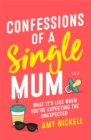 Confessions of a Single Mum : What It's Like When You're Expecting The Unexpected - Book