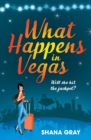 What Happens In Vegas : A fabulously fun, escapist summer read