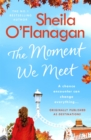 The Moment We Meet : Stories of love, hope and chance encounters by the No. 1 bestselling author