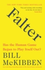 Falter : Has the Human Game Begun to Play Itself Out? - Book
