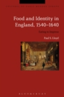Food and Identity in England, 1540-1640 : Eating to Impress