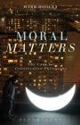 Moral Matters : A Philosophy of Homecoming