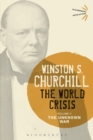 The World Crisis Volume V : The Unknown War