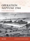 Operation Neptune 1944 : D-Day's Seaborne Armada