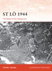 St Lo 1944 : The Battle of the Hedgerows