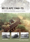 M113 APC 1960 75 : US, ARVN, and Australian variants in Vietnam