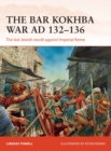 The Bar Kokhba War AD 132-136 : The last Jewish revolt against Imperial Rome