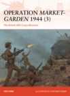 Operation Market-Garden 1944 (3) : The British XXX Corps Missions