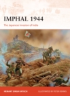 Imphal 1944 : The Japanese invasion of India