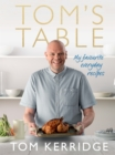 Tom's Table : My Favourite Everyday Recipes - eBook