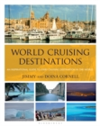 World Cruising Destinations : An Inspirational Guide to All Sailing Destinations