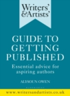 Writers' & Artists' Guide to Getting Published : Essential advice for aspiring authors